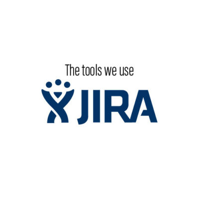 The tools we use: JIRA