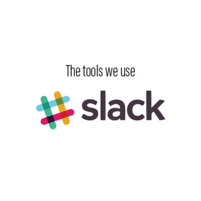The tools we use: Slack